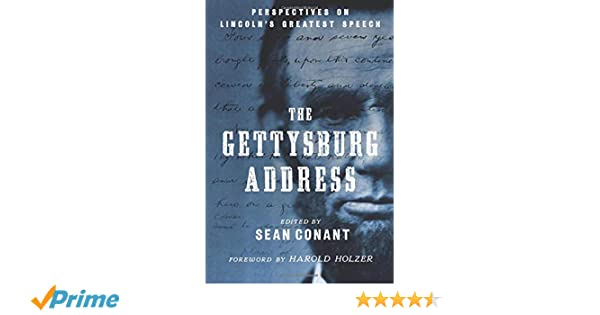 The Gettysburg Address Perspectives On Lincolns Greatest Speech  The Gettysburg Address Perspectives On Lincolns Greatest Speech Sean  Conant  Amazoncom Books