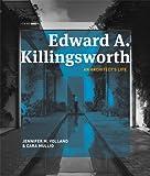 Edward A. Killingsworth: An Architect's Life
