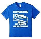 Kayaking T%2DShirt Is My Anger Managemen