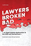 Lawyers Broken Poor: - on legal method dysfunction in the USA and Switzerland - - ebook