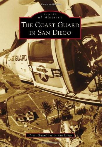 The Coast Guard in San Diego (Images of America)