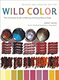 plant dye - Wild Color, Revised and Updated Edition: The Complete Guide to Making and Using Natural Dyes