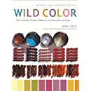 Wild Color, Revised and Updated Edition: The Complete Guide to Making and Using Natural Dyes
