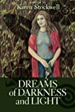 Dreams of Darkness and Light, Karen Stockwell, 1482678292