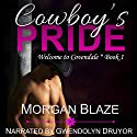 Cowboy's Pride: Welcome to Covendale, Book 1 Audiobook by Morgan Blaze Narrated by Gwendolyn Druyor