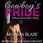 Cowboy's Pride: Welcome to Covendale, Book 1 | Morgan Blaze