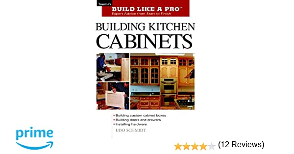 Building Kitchen Cabinets: Taunton's BLP: Expert Advice from Start on building a deck, building outdoor kitchen ideas, building remodeling ideas, building guitars, building custom decks, building wainscot panels, building custom cabinets, building kitchen storage, building electrical cabinets, building a pergola, building cabinet carcass, building pond waterfalls, building lighting ideas, building a greenhouse, building materials, building kitchen hutches, building a house, building plans, building ikea kitchen, building kitchen counters, building kitchen tiles, building lighting layout, building upper cabinets, building cabinets from scratch, building shop cabinets, building wooden door, building building plans, building a home, building kitchen pantries,