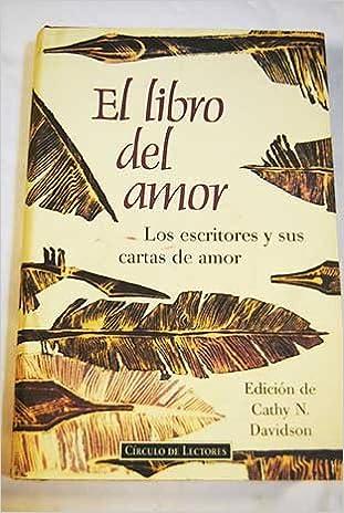 EL LIBRO DEL AMOR. Los escritores y sus cartas de amor ...