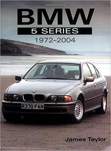 BMW 5 Series 1972-2004 (Crowood Autoclassics): James Taylor ...