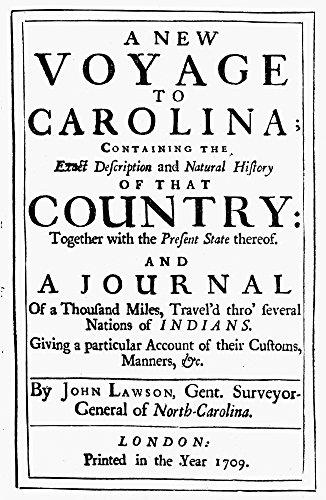 Carolina History 1709 NA New Voyage To Carolina By John Lawson Printed At London 1709 Poster Print by (18 x 24)