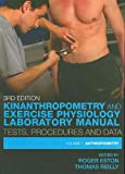 Kinanthropometry : Anthropometry and Exercise Physiology, , 0415466717