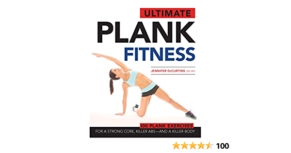Ultimate Plank Fitness: For a Strong Core, Killer Abs - and a ...