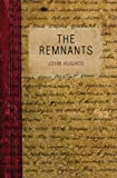 The Remnants, John Hughes, 1742583326