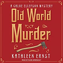 Old World Murder: Chloe Ellefson Mystery Series, Book 1