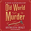 Old World Murder: Chloe Ellefson Mystery Series, Book 1 Audiobook by Kathleen Ernst Narrated by Elise Arsenault