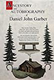 img - for Ancestory and Autobiography of Daniel John Garber book / textbook / text book