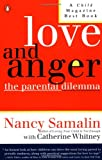 Love and Anger, Nancy Samalin and Catherine Whitney, 0140129928