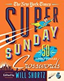 The New York Times Super Sunday Crosswords Volume 6: 50 Sunday Puzzles