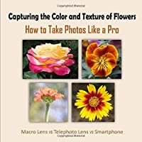 Capturing the Color and Texture of Flowers