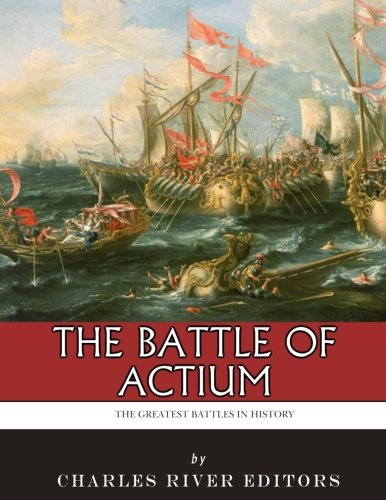 Download The Greatest Battles in History: The Battle of Actium pdf epub
