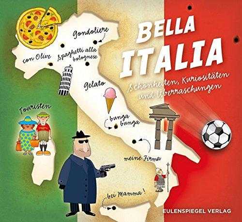 Bella Italia: Schönheiten, Kuriositäten und Überraschungen