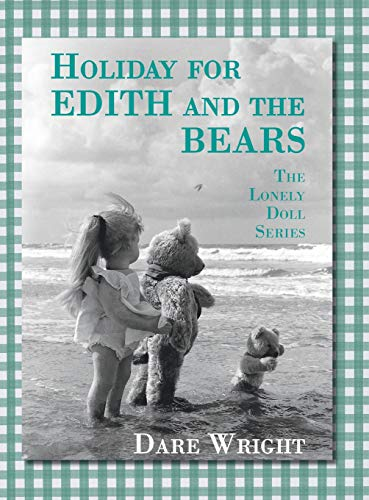 Holiday For Edith And The Bears: The Lonely Doll Series