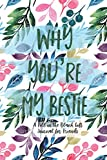Why You're My Bestie: A Fill in the Blank Gift