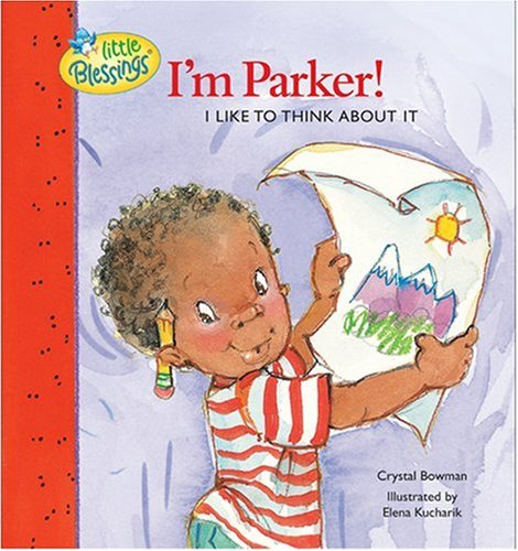 I'm Parker!: I like to think about it (Little Blessings)