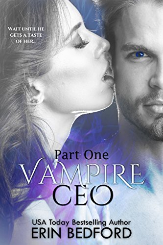 Vampire CEO: Part 1 (Vampire CEO Series) by [Bedford, Erin, Designs, TakeCover]