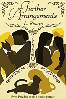 Further Arrangements (Arranging Paradise Book 2) by [Rowyn, L.]