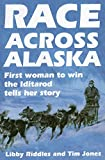 img - for Race Across Alaska: First Woman to Win the Iditarod Tells Her Story by Libby Riddles (1988-01-01) book / textbook / text book