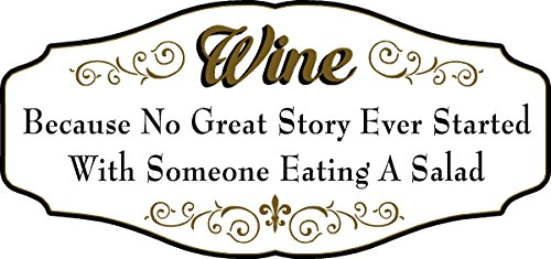 "THOUSAND OAKS BARREL ""WINE, Because No Great Story Ever Started With Someone Eating a Salad"" - Wine Lovers Decorative Sign ()"