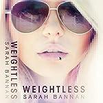 Weightless | Sarah Bannan