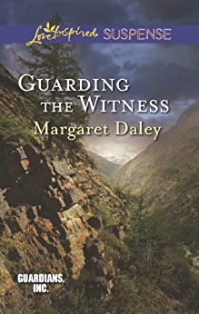 Guarding the Witness (Guardians, Inc. Series Book 5) by [Daley, Margaret]