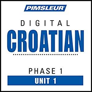 Croatian Phase 1, Unit 01 Audiobook