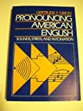 Pronouncing American English : Sounds, Stress, and Intonation, Orion, Gertrude F., 0838426999