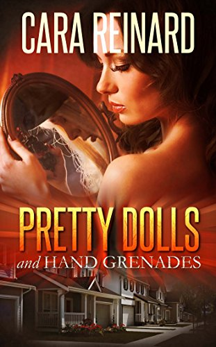 Pretty Dolls and Hand Grenades by [Reinard, Cara]