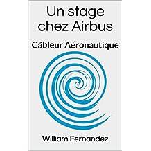 Un stage chez Airbus: Câbleur Aéronautique (French Edition)