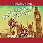 Sisterchicks Go Brit! | Robin Jones Gunn