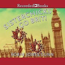 Sisterchicks Go Brit! Audiobook by Robin Jones Gunn Narrated by Barbara Caruso