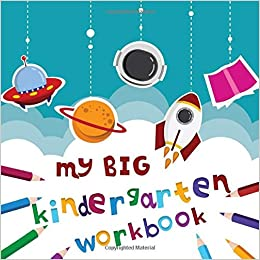 My Big Kindergarten Workbook Big Preschool Workbooks Over 100 Pages With Abc Numbers The Jumbo Activity Books For Kids Ages 4 8 Workbook Fun Games Puzzle Games And Coloring