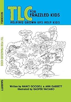 TLC for Frazzled Kids by [Goodell, Nancy, Garrett, Ann]