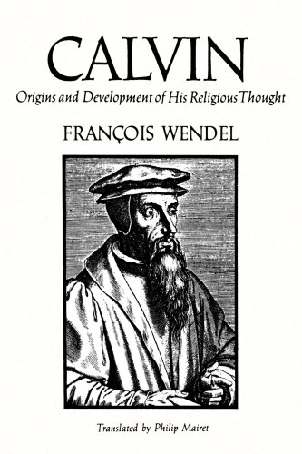 Calvin: Origins and Development of His Religious Thought