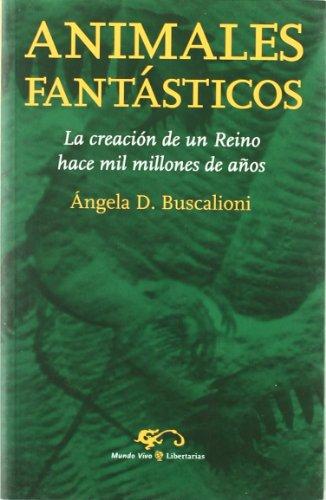 Descargar Libro Animales Fantásticos: La Creación De Un Reino Hace Mil Millones De Años Ángela Buscalioni