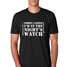 """Game of Thrones """"Sorry Ladies I'm In The Night's Watch"""" Mens T-Shirt"""