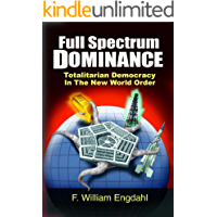Full Spectrum Dominance: Totalitarian Democracy in the New