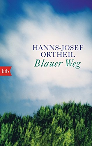 Blauer Weg Taschenbuch – 13. Juni 2016 Hanns-Josef Ortheil btb Verlag 3442713943 1980 bis 1989 n. Chr.