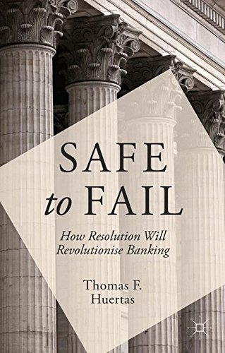 Download Safe to Fail: How Resolution Will Revolutionise Banking Pdf