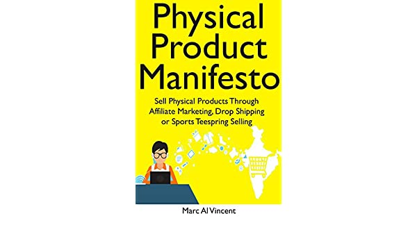 Physical Product Manifesto - 2018: Sell Physical Products ...