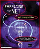 img - for Embracing the Net: get.competitive (Financial Times Series) by Prof Soumitra Dutta (2000-12-14) book / textbook / text book
